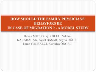 HOW SHOULD THE FAMILY PHYS I C I ANS' BEHAV I ORS BE IN CASE OF MIGRATION ? - A MODEL STUDY