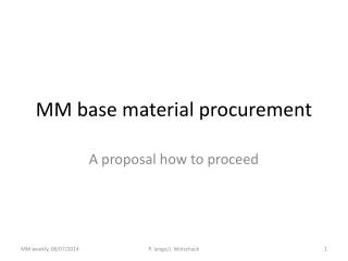 MM base material  procurement
