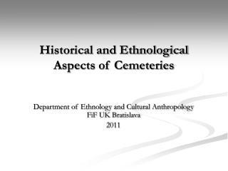Historical and Ethnological Aspects of Cemeteries