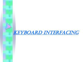 Keyboard interfacing