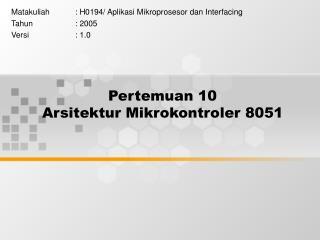Pertemuan 10 Arsitektur Mikrokontroler 8051