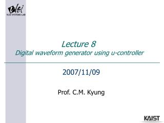 Lecture 8 Digital waveform generator using u-controller