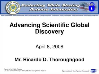 Advancing Scientific Global Discovery April 8, 2008 Mr. Ricardo D. Thoroughgood