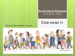 Escola Merc� Rodoreda Curs 2014 - 2015