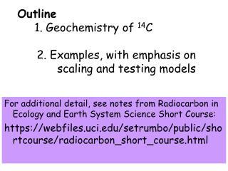Outline  1. Geochemistry of  14 C