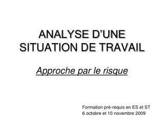 ANALYSE D UNE SITUATION DE TRAVAIL