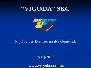 """""""VIGODA"""" SKG"""