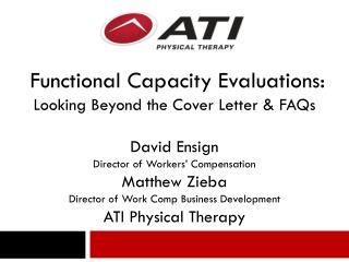Functional  Capacity Evaluations: Looking Beyond the Cover Letter & FAQs David Ensign