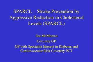 SPARCL – Stroke Prevention by Aggressive Reduction in Cholesterol Levels (SPARCL)