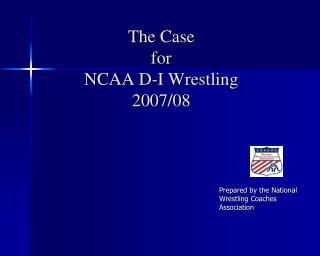The Case  for  NCAA D-I Wrestling 2007