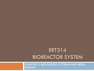 ERT314  BIOREACTOR SYSTEM