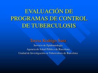 EVALUACIÓN DE PROGRAMAS DE CONTROL DE TUBERCULOSIS