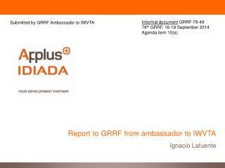 Report to GRRF from ambassador to IWVTA Ignacio Lafuente