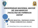 UNIVERSIDAD NACIONAL MAYOR DE SAN MARCOS FACULTAD DE FARMACIA  DAFAF   Formulaci n magistral, preparado oficinal