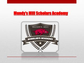 Mundy's Mill  S cholars  A cademy