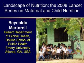 Landscape of Nutrition: the 2008 Lancet Series on Maternal and Child Nutrition