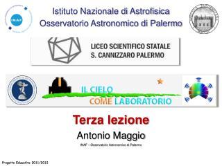 Terza lezione Antonio Maggio INAF – Osservatorio Astronomico di Palermo