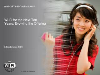 Wi-Fi for the Next Ten  Years: Evolving the Offering