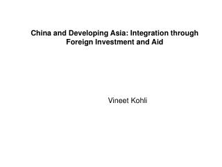 China and Developing Asia: Integration through Foreign Investment and Aid