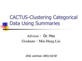 CACTUS-Clustering Categorical Data Using Summaries