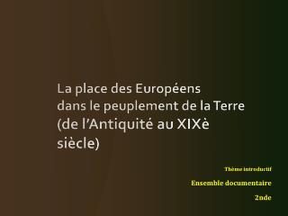La place des Européens  dans le peuplement de la Terre  (de l'Antiquité au  XIXè  siècle)