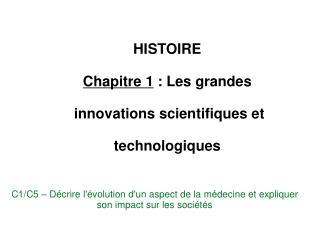 HISTOIRE Chapitre 1 : Les grandes  innovations scientifiques et  technologiques