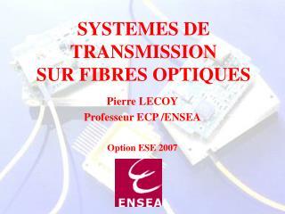 SYSTEMES DE TRANSMISSION SUR FIBRES OPTIQUES