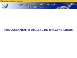 PROCESSAMENTO DIGITAL DE IMAGENS CBERS