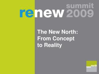 The New North: From Concept to Reality