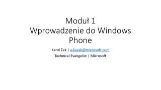 Moduł 1 Wprowadzenie do Windows Phone
