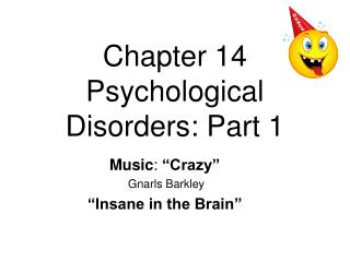 Chapter 14 Psychological Disorders: Part 1