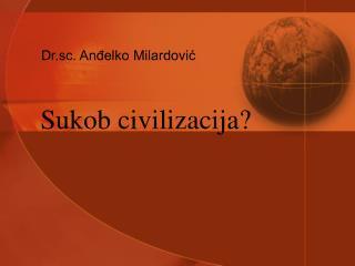 Sukob civilizacija?
