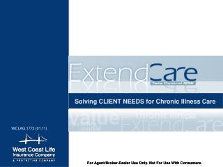 Solving CLIENT NEEDS for Chronic Illness Care