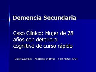 Demencia Secundaria