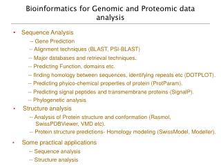 Bioinformatics for Genomic and Proteomic data analysis