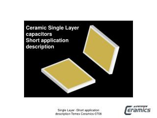 Ceramic Single Layer capacitors                      Short application description