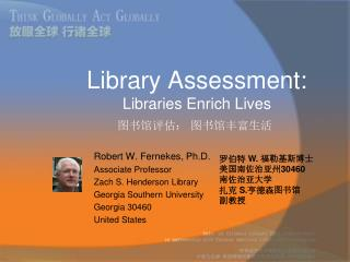 Library Assessment: Libraries Enrich Lives