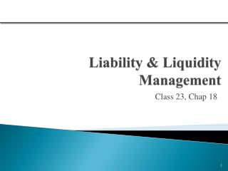 Liability & Liquidity  Management