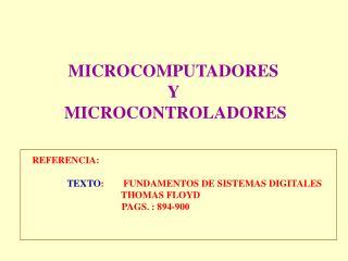 MICROCOMPUTADORES  Y  MICROCONTROLADORES