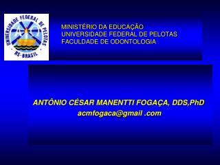 MINISTÉRIO DA EDUCAÇÃO UNIVERSIDADE FEDERAL DE PELOTAS FACULDADE DE ODONTOLOGIA