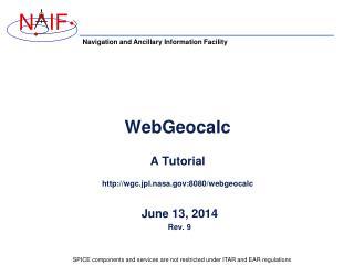 WebGeocalc A Tutorial wgc.jpl.nasa:8080/webgeocalc