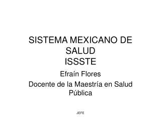 SISTEMA MEXICANO DE SALUD  ISSSTE