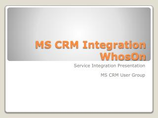 MS CRM Integration  WhosOn