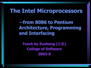 The Intel Microprocessors --from 8086 to Pentium 	Architecture, Programming 	and Interfacing