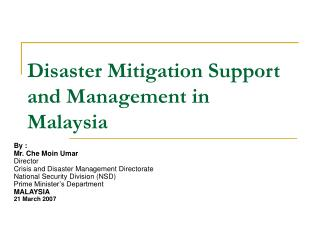 Disaster Mitigation Support and Management in Malaysia