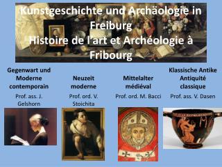 Kunstgeschichte und Archäologie in Freiburg Histoire  de l'art et  Archéologie  à  Fribourg
