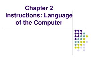Chapter 2  Instructions: Language of the Computer