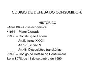C�DIGO DE DEFESA DO CONSUMIDOR.
