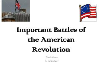 Important Battles of the American Revolution