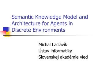 Semantic Knowledge Model and Architecture for Agents in Discrete Environments